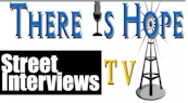 There is Hope TV Street Interviews