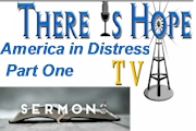 There is Hope TV: America in Distress Part One